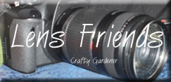 lens friends at craftygardener.ca