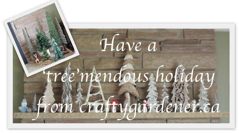 wishing you a 'tree'mendous holiday from craftygardener.ca