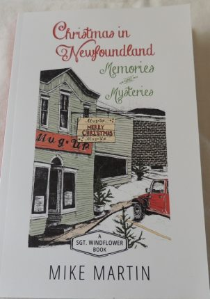 Christmas in Newfoundland, Memories & Mysteries by Mike Martin